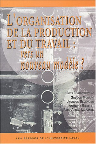 L'organisation de la production et du travail : vers un nouveau modèle ?
