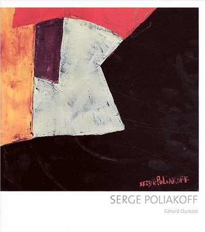 Serge Poliakoff. : Edition français-anglais-allemand par Gérard Durozoi