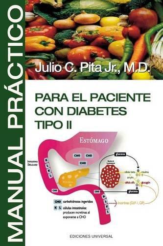 Manual Practico Para El Paciente Con Diabetes Tipo II (Coleccion Aprender) por Julio C. Pita