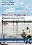 Mobile Living Across Europe I: Relevance and Diversity of Job-Related-Spatial Mobility in Six European Countries