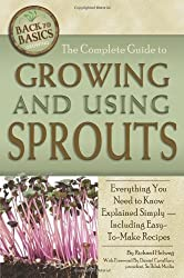 The Complete Guide to Growing and Using Sprouts: Everything You Need to Know Explained Simply (Back to Basics Growing) by Richard Helweg (2011-03-17)