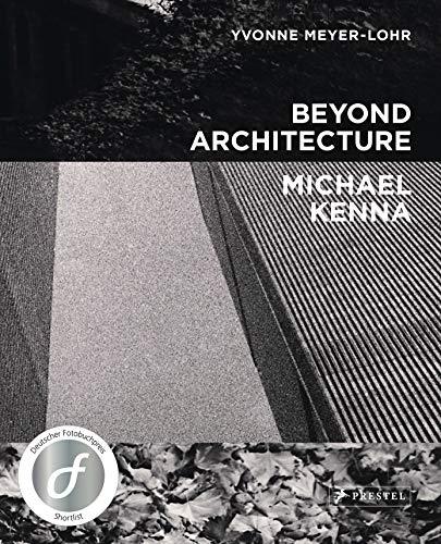 Beyond Architecture - Michael Kenna