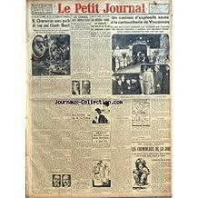 PETIT JOURNAL (LE) [No 24051] du 21/11/1928 - AU SOIR DE LA PENSEE DEVANT LES TREMBLANTS NYMPHEAS - M CLEMENCEAU NOUS PARLE DE SON AMI CLAUDE MONET - MONET NE VIVAIT QU'EN PLEIN AIR A LA POURSUITE DES ETATS DE LUMIERE QU'IL A TRADUITS - DANS LE HAUT PERSONNEL DES FINANCES - AU CONSEIL DES MINISTRES - M PAUL-BONCOUR NE SERA PAS REMPLACE A GENEVE LES ELECTIONS MUNICIPALES NE SERONT PAS PROROGEES - UN RECORD DE L'AVIATEUR PAILLARD - AUX VERITES DE LA PALISSE PAR MONSIEUR DE LA PALISSE - APRES LES
