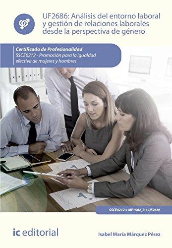 Análisis del entorno laboral y gestión de relaciones laborales desde la perspectiva de género : promoción para la igualdad efectiva de mujeres y hombres
