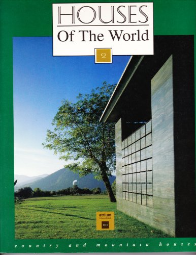HOUSES OF THE WORLD 2: Country and Mountain Houses Vol 2 (House of World)