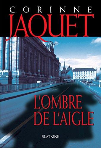 L'Ombre de l'Aigle: Un thriller historique haletant ! (ROMAN)