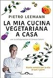 eBook Gratis da Scaricare La mia cucina vegetariana a casa Ricette semplici per la vita di tutti i giorni (PDF,EPUB,MOBI) Online Italiano