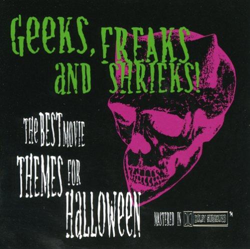 Geeks,Freaks And Shrieks