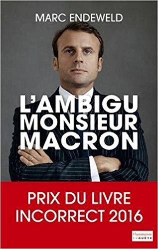 L'ambigu Monsieur Macron (EnQuête) par Marc Endeweld
