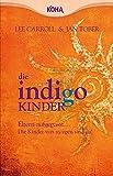 Die Indigo Kinder: Eltern aufgepasst: Die neuen Kinder sind da!