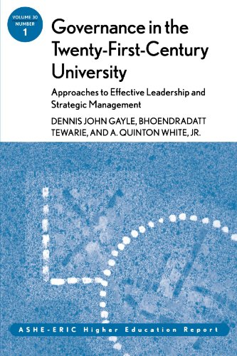 Governance in the Twenty-First-Century University: Approaches to Effective Leadership and Strategic Management: ASHE-ERIC Higher Education Report (J-B ASHE Higher Education Report Series (AEHE))