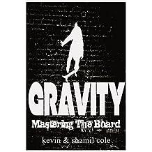Gravity: Mastering The Board