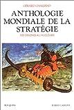 Image de Anthologie mondiale de la stratégie. Des origines au nucléaire