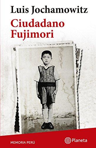 Ciudadano Fujimori (Colección Memoria Perú) por Luis Jochamowitz