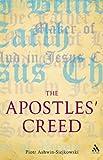 The Apostles' Creed by Piotr Ashwin-Siejkowski (2009-07-01)