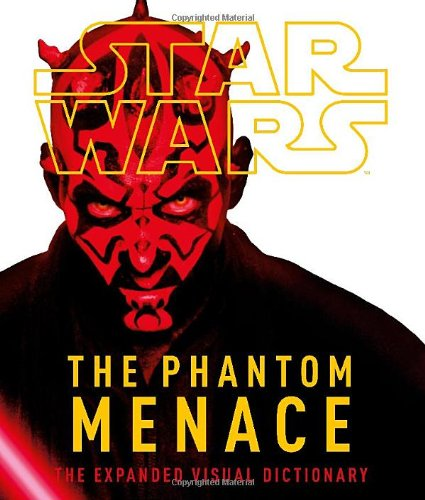 Star Wars, the phantom menace : the expanded visual dictionary.