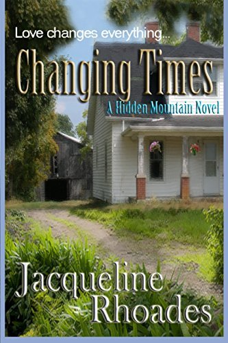 Changing Times: A Hidden Mountain Novel: Volume 2 by Jacqueline Rhoades (2014-01-29)