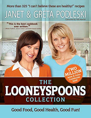 The Looneyspoons Collection: Good Food, Good Health, Good Fun! by Janet Podleski (2012-11-15)