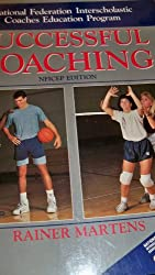 Successful Coaching: National Federation Interscholastic Coaches Education Program Edition