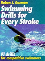 Swimming Drills for Every Stroke: 91 Drills for Competitive Swimming by Ruben J. Guzman (1998-03-06)