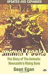 Animal Tracks - Updated and Expanded: The Story of the Animals, Newcastle's Rising Sons