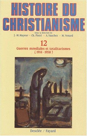Histoire du christianisme, tome 12 : Guerres mondiales et totalitarismes, 1914-1958