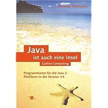 Java ist auch eine Insel: Programmieren für die Java 2-Plattform in der Version 5 (Galileo Computing)
