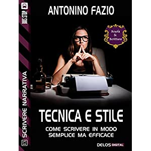 Tecnica e stile (Scuola di scrittura Scrivere narr