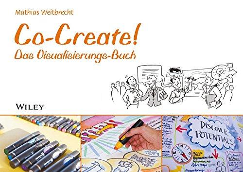 Co-Create!: Das Visualisierungs-Buch