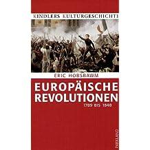 Europäische Revolutionen. 1789 bis 1848. (Kindlers Kulturgeschichte)
