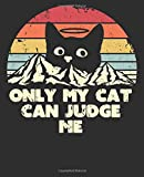 Only My Cat Can Judge Me: Notebook (Large Journal, Composition Book) (7.5 x 9.25) Great Gift For Feminists. 120 Full Width Lined Pages (60 Sheets), ... Doodles, Sketching, Scrapbooking or Drawing.