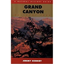 Grand Canyon: A Natural History Guide by Jeremy Schmidt (1993-06-22)