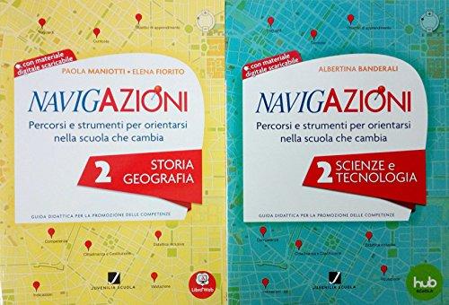 Navigazioni. Percorsi e strumenti per orientarsi nella scuola che cambia. Scienze e tecnologia. Con CD-ROM: 2