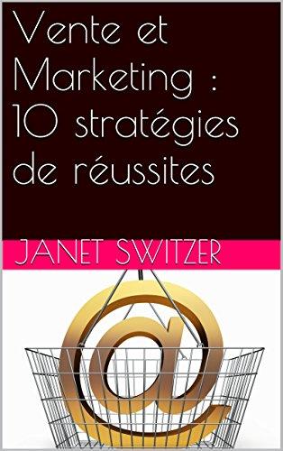 Vente et Marketing : 10 stratégies de réussites par Janet Switzer