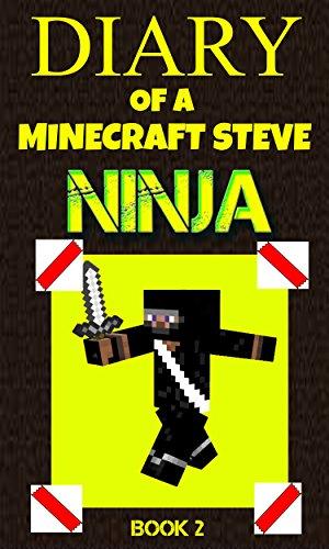 Diary of a Minecraft Steve Ninja Book 2 (Ninja Steve ...