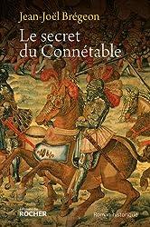 Le secret du Connétable : la véridique histoire de Monsieur de Bourbon