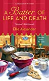 A Batter Of Life And Death by Ellie Alexander front cover