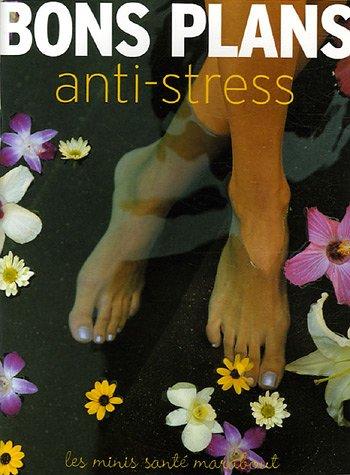 Bons plans antistress par Anne Benoît