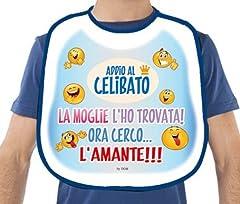 Idea Regalo - La BAVAGLIA bavaglione dell'ADDIO al CELIBATO - idea scherzo gaget per festa del futuro SPOSO - La Moglie L'ho Trovata! Ora cerco L'AMANTE!!