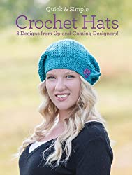 Quick and Simple Crochet Hats: 8 Designs from Up-and-Coming Designers! (Quick & Simple)