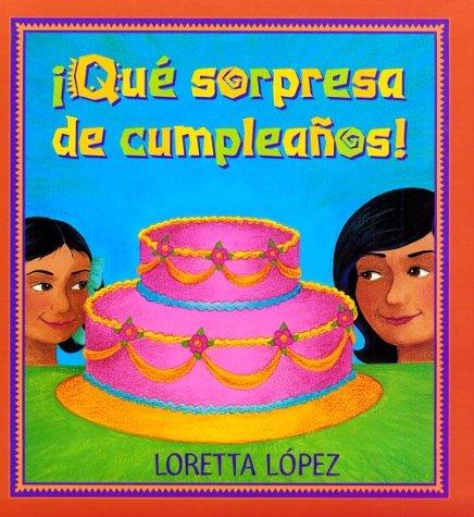 Que Sorpresa de Cumpleanos por Loretta Lopez