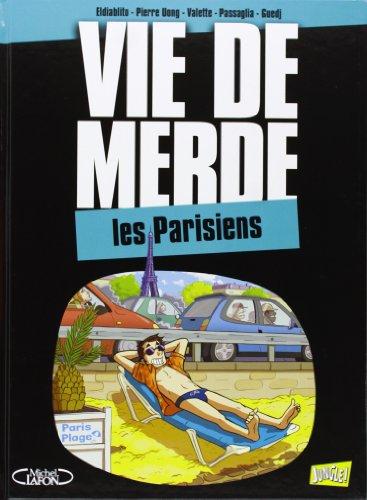 Vie de merde, Tome 12 : Les Parisiens