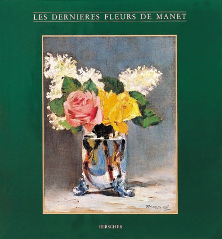 Les Dernières Fleurs de Manet par Robert Gordon