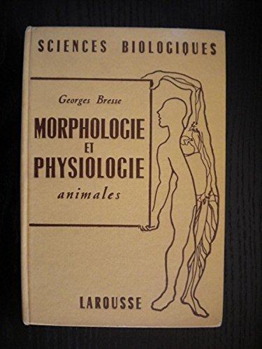 Morphologie et Physiologie Animales. ( Sciences Biologiques) .