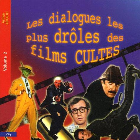 Les dialogues les plus drôles des films cultes : Tome 2