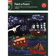 Paint a Poem: Imaginative Ideas for the Writing and Presentation of Poetry with Children from Five to Eleven Years (Kids Stuff Series)