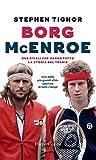 Borg - McEnroe: due rivali che hanno fatto la storia del tennis