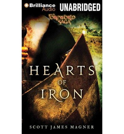 [ Hearts Of Iron (Foreworld Saga) ] By Magner, Scott James (Author) [ Aug - 2013 ] [ MP3 CD ]