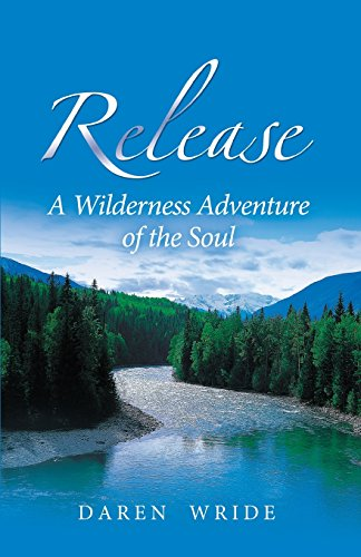 Release: A Wilderness Adventure of the Soul