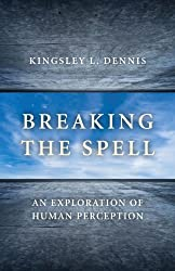 Breaking the Spell: An Exploration of Human Perception
